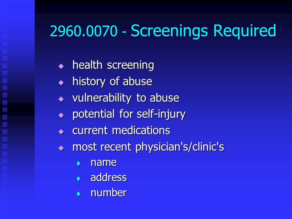 2960.0070 - Screenings Required health screening history of abuse