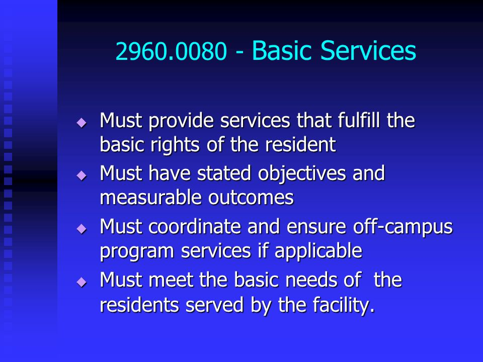2960.0080 - Basic Services Must provide services that fulfill the basic rights of the resident. Must have stated objectives and measurable outcomes.