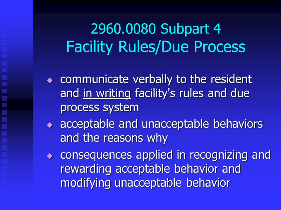 2960.0080 Subpart 4 Facility Rules/Due Process