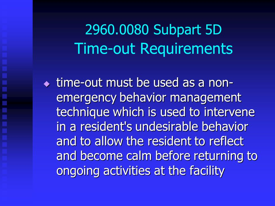 2960.0080 Subpart 5D Time-out Requirements