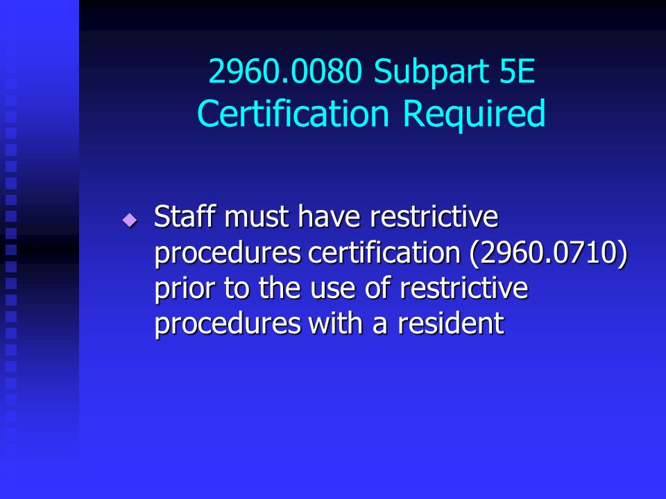 2960.0080 Subpart 5E Certification Required