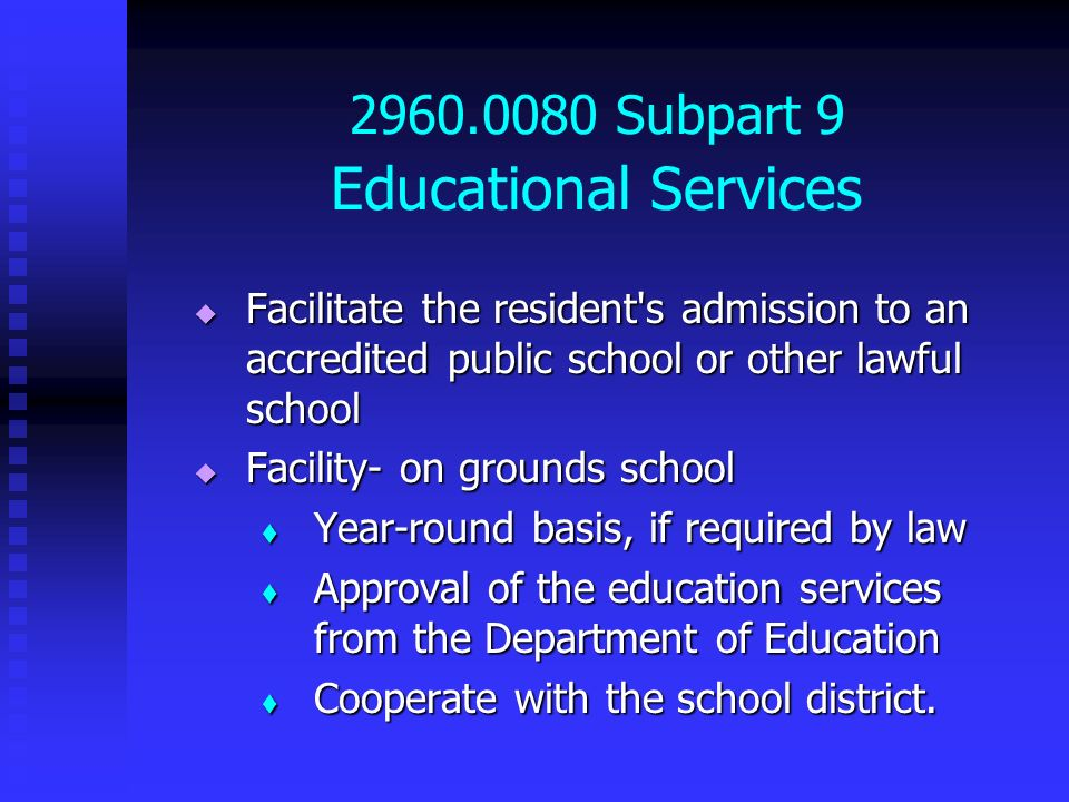 2960.0080 Subpart 9 Educational Services