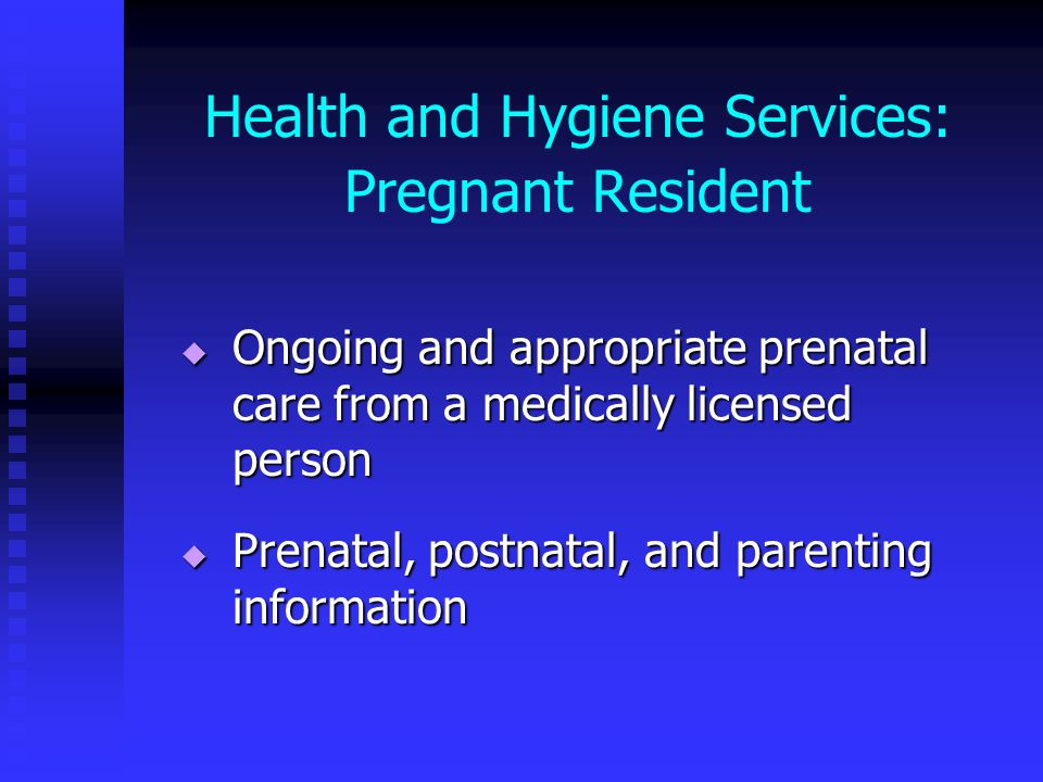 Health and Hygiene Services: Pregnant Resident