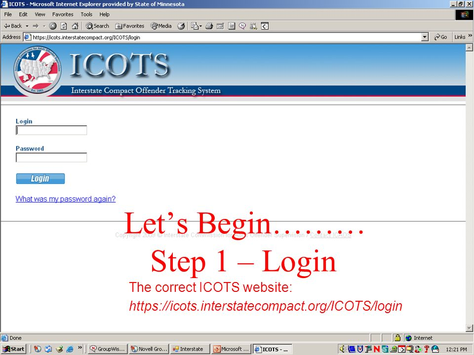 Let's Begin……… Step 1 – Login