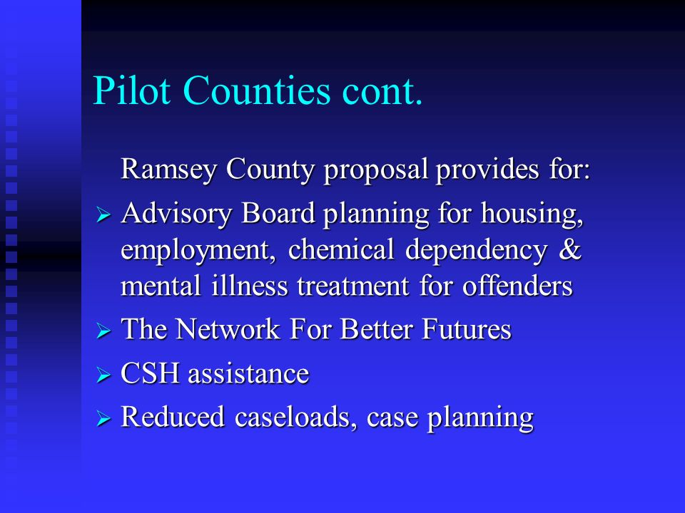 Pilot Counties cont. Ramsey County proposal provides for: