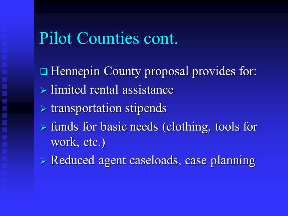 Pilot Counties cont. Hennepin County proposal provides for: