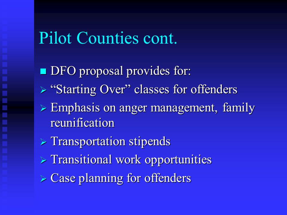 Pilot Counties cont. DFO proposal provides for: