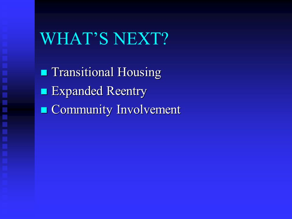WHAT'S NEXT Transitional Housing Expanded Reentry