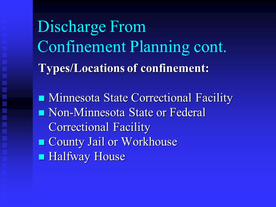 Discharge From Confinement Planning cont.