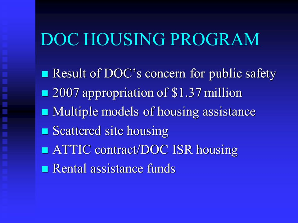 DOC HOUSING PROGRAM Result of DOC's concern for public safety