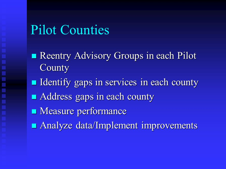 Pilot Counties Reentry Advisory Groups in each Pilot County