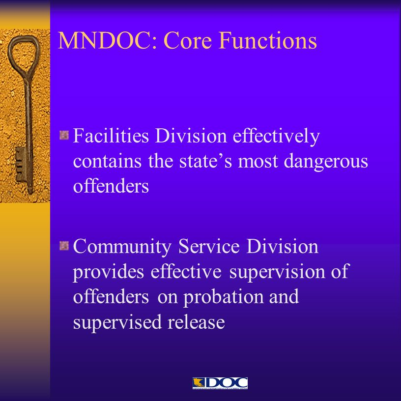 MNDOC: Core FunctionsFacilities Division effectively contains the state's most dangerous offenders.