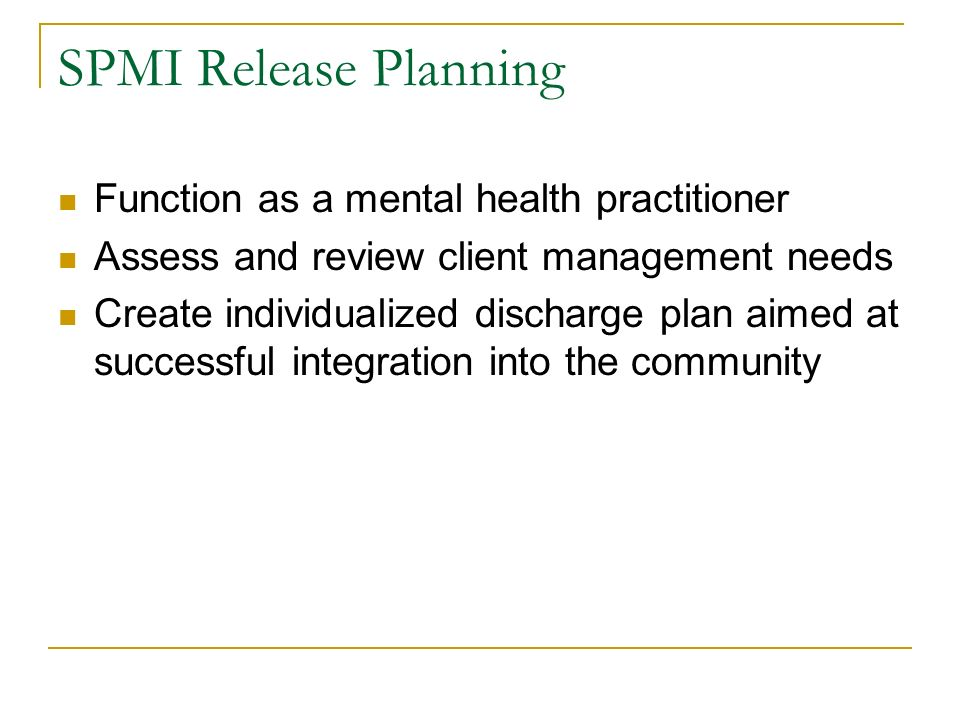 SPMI Release Planning Function as a mental health practitioner