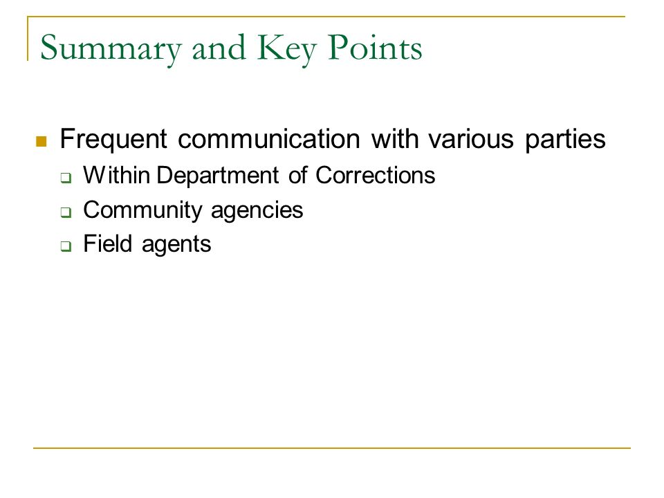 Summary and Key Points Frequent communication with various parties