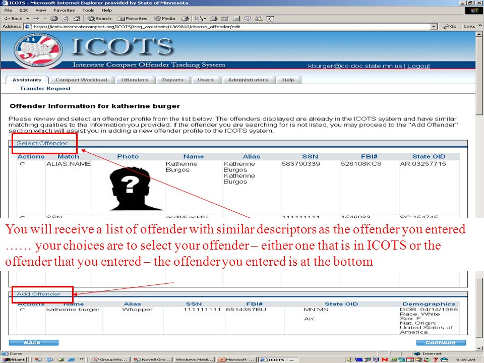 You will receive a list of offender with similar descriptors as the offender you entered …… your choices are to select your offender – either one that is in ICOTS or the offender that you entered – the offender you entered is at the bottom