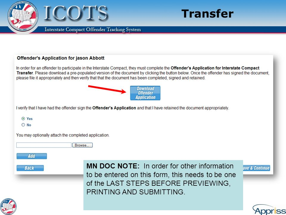 Transfer Explain: The Application that must be signed can be printed (pre-populated with the offenders information)