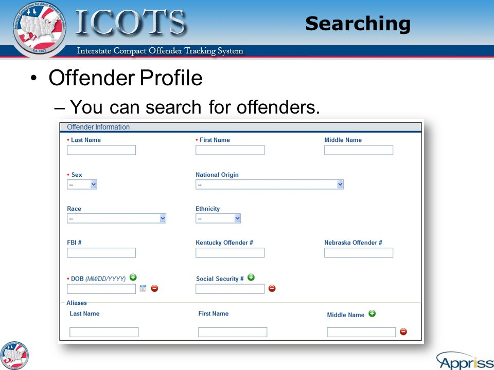 Offender Profile Searching You can search for offenders. Explain: