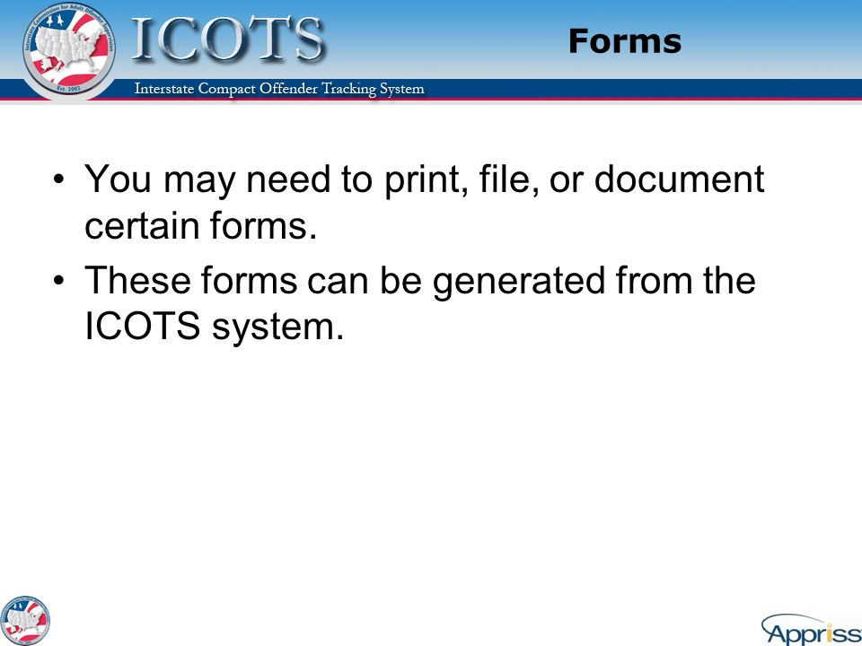 You may need to print, file, or document certain forms.