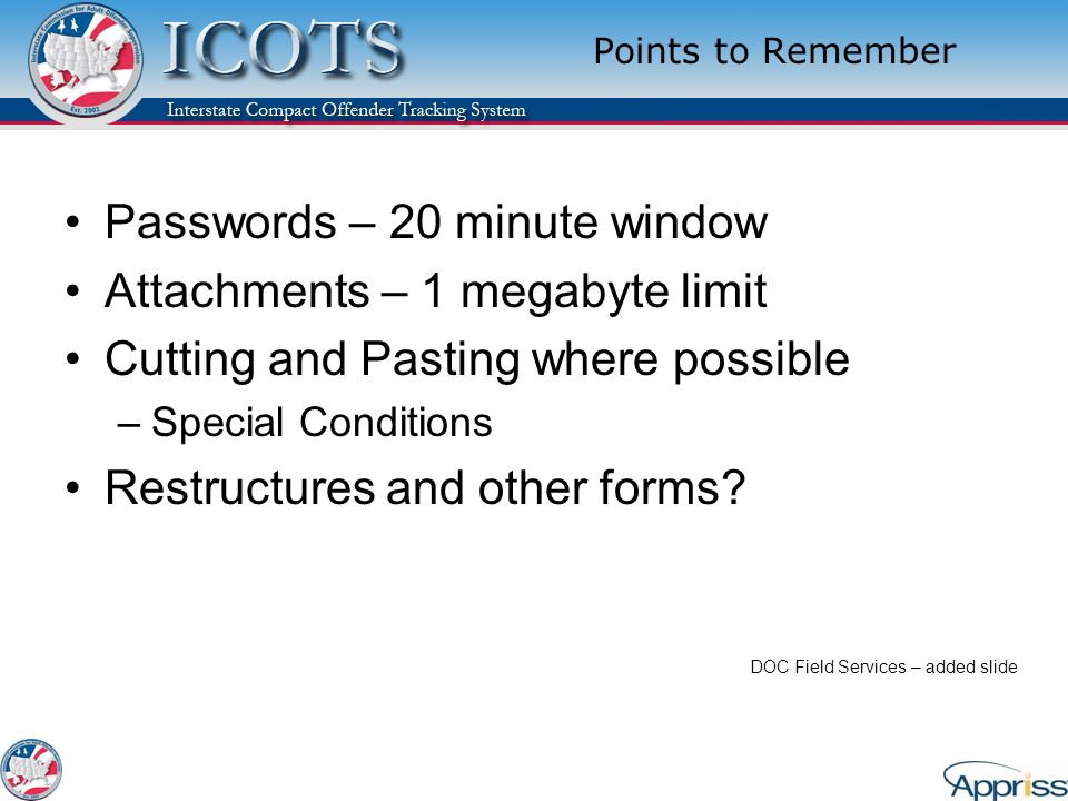 Passwords – 20 minute window Attachments – 1 megabyte limit
