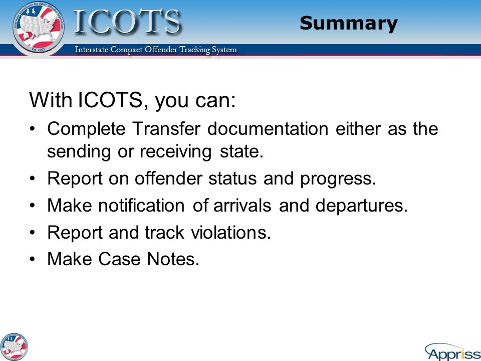 With ICOTS, you can: Summary