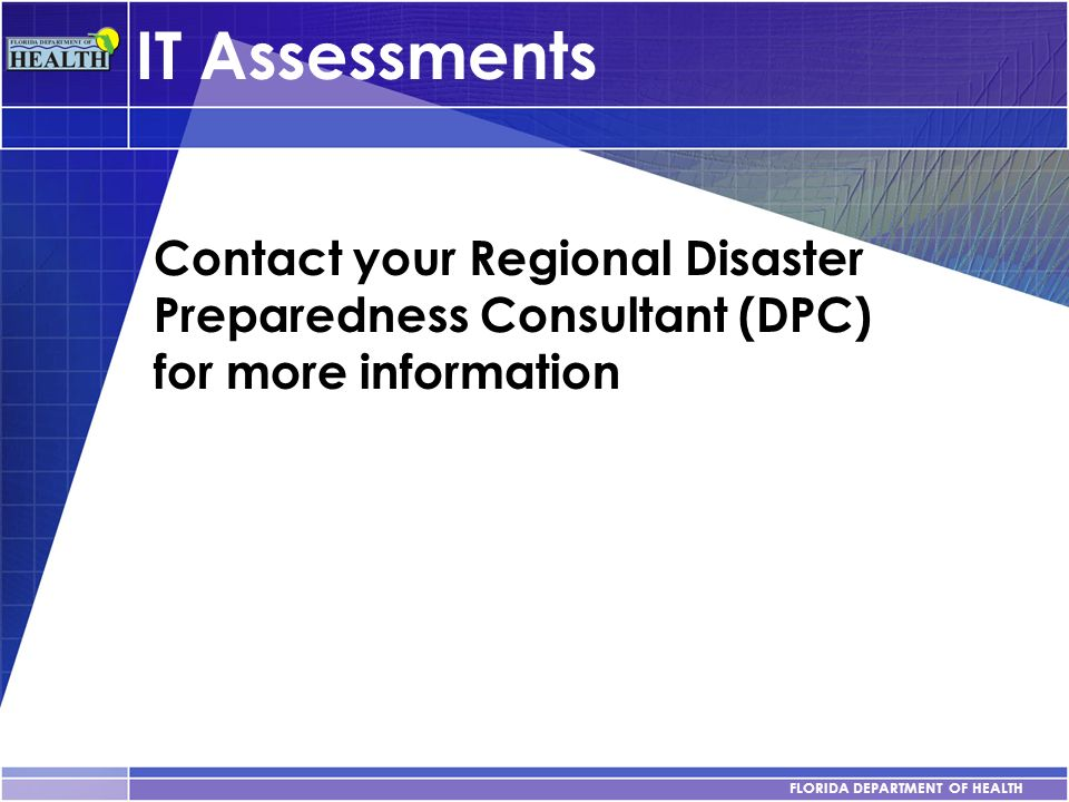 IT Assessments Contact your Regional Disaster Preparedness Consultant (DPC) for more information