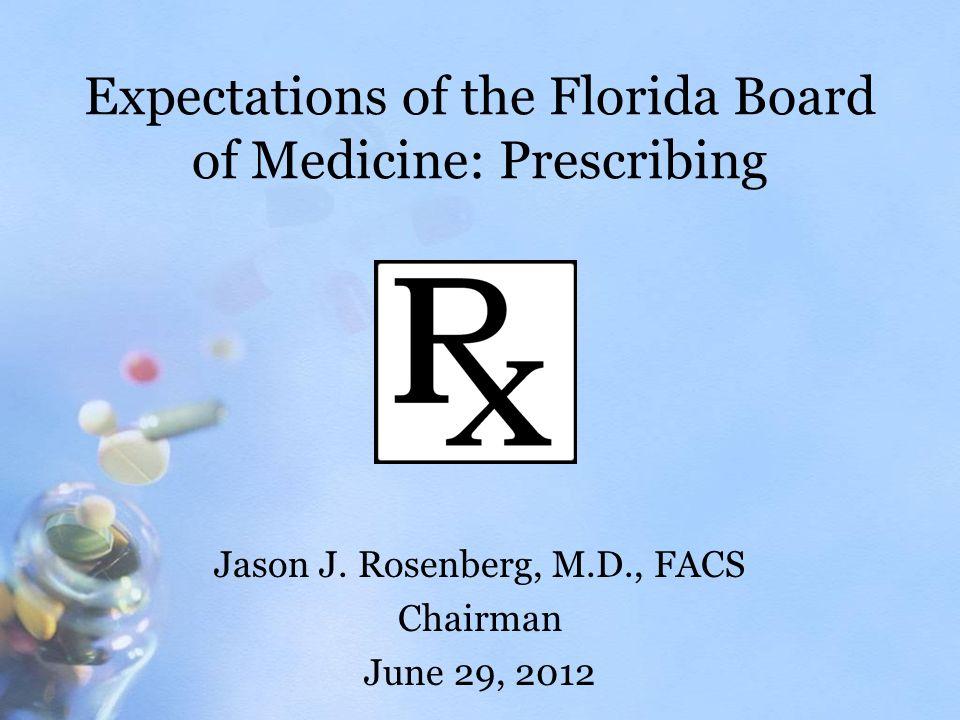 Expectations of the Florida Board of Medicine: Prescribing