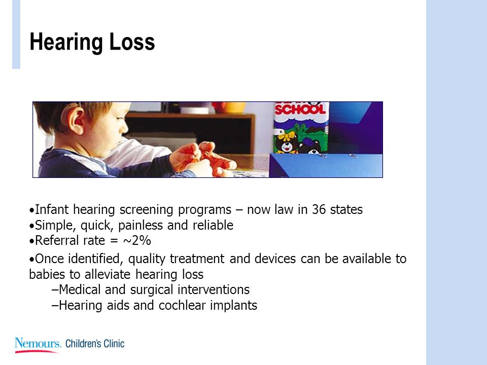 Hearing Loss Infant hearing screening programs – now law in 36 states
