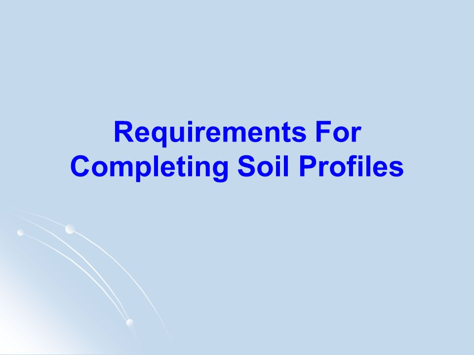 Requirements For Completing Soil Profiles