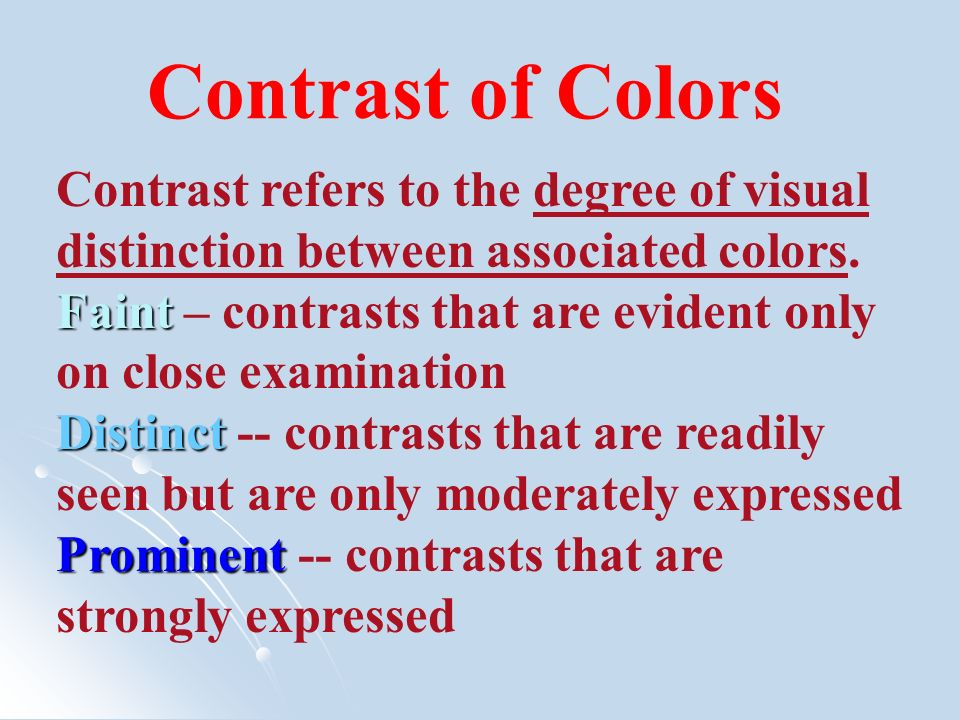 Contrast of Colors Contrast refers to the degree of visual distinction between associated colors.