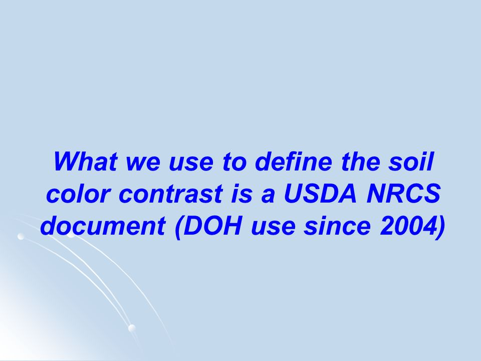 What we use to define the soil color contrast is a USDA NRCS document (DOH use since 2004)
