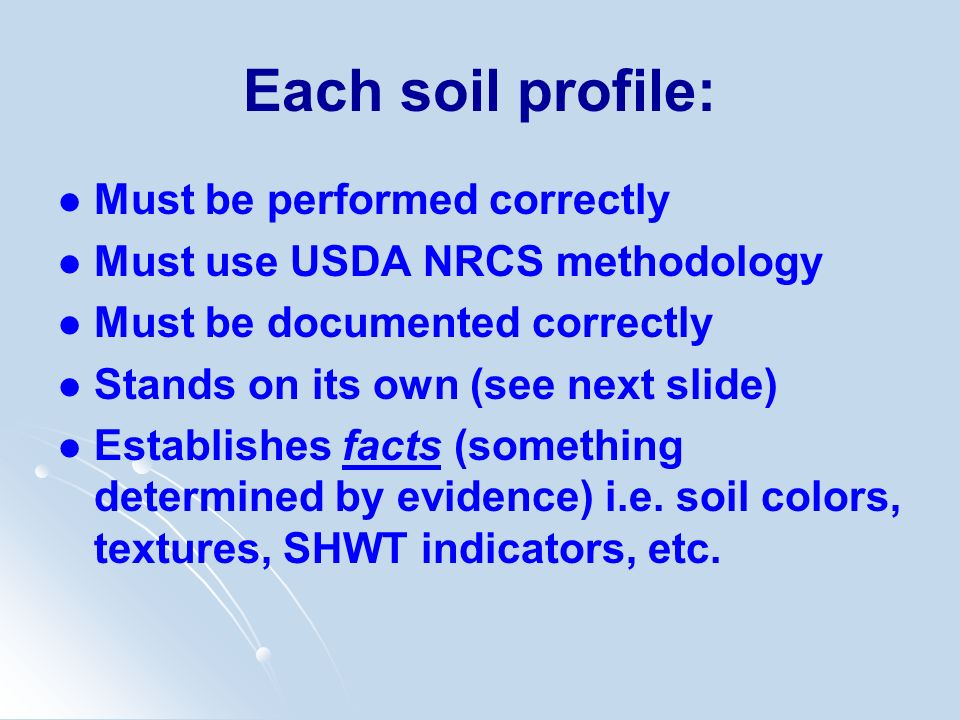 Each soil profile: Must be performed correctly