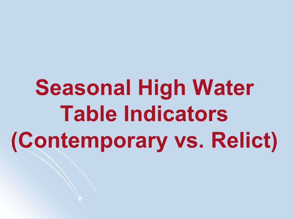 Seasonal High Water Table Indicators (Contemporary vs. Relict)