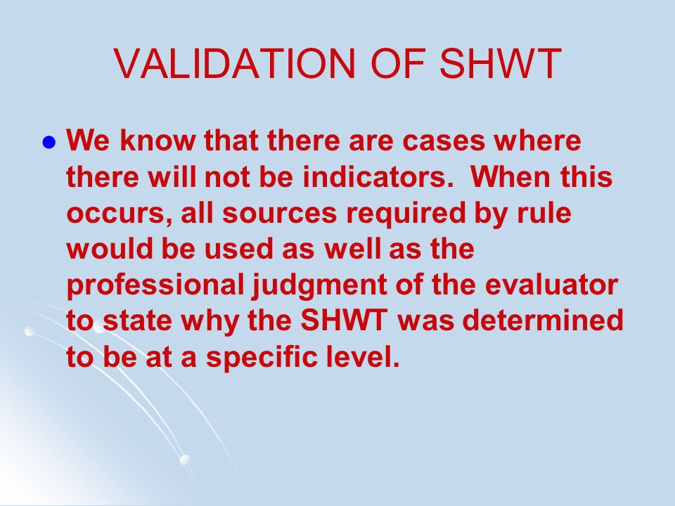 VALIDATION OF SHWT