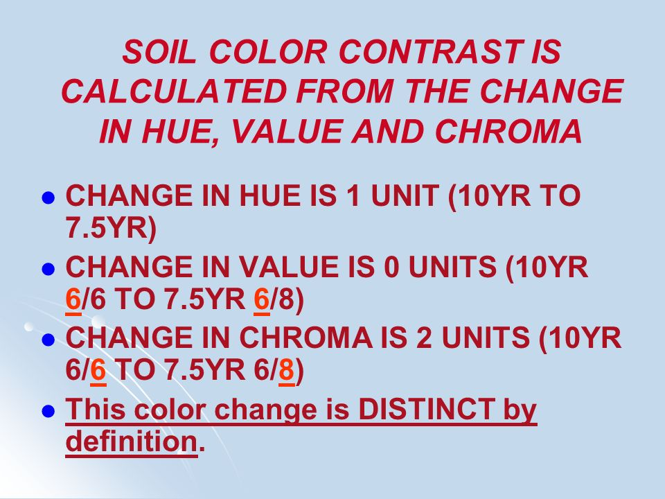 SOIL COLOR CONTRAST IS CALCULATED FROM THE CHANGE IN HUE, VALUE AND CHROMA