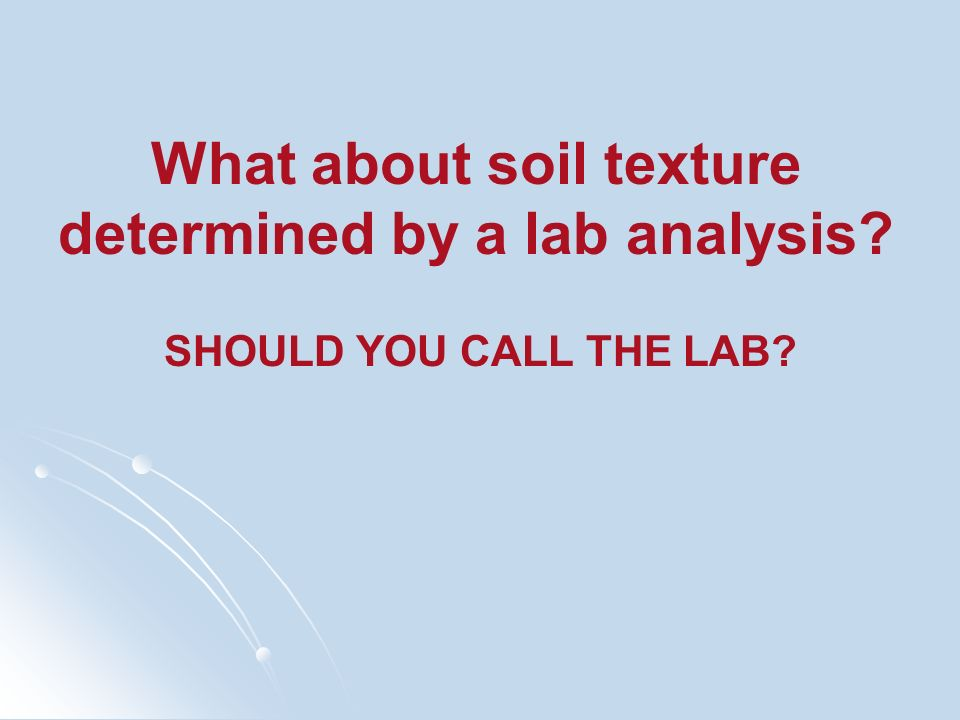 What about soil texture determined by a lab analysis