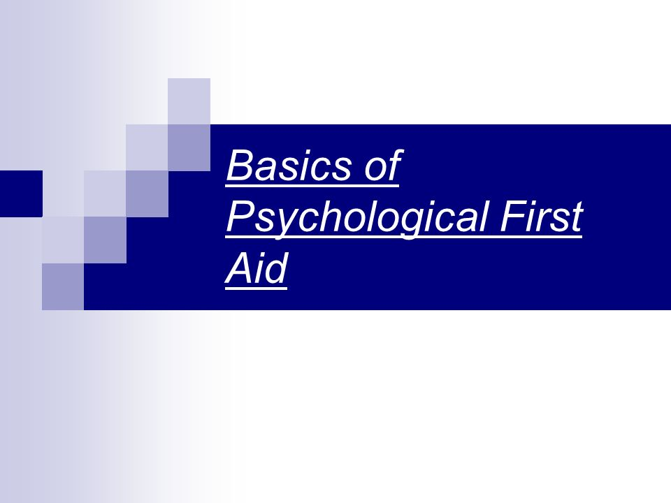 Basics of Psychological First Aid