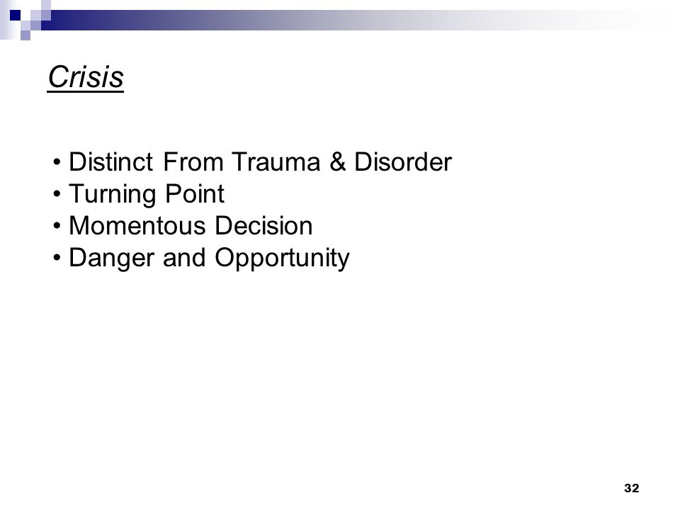 Crisis • Distinct From Trauma & Disorder • Turning Point
