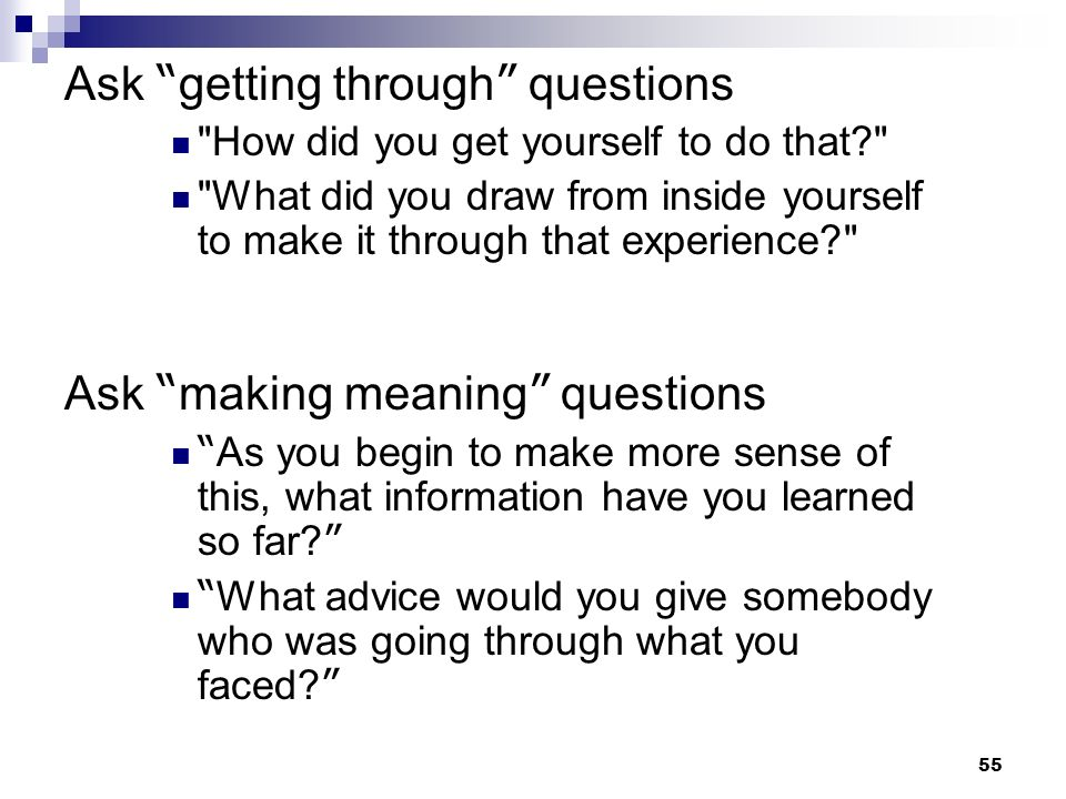 Ask getting through questions