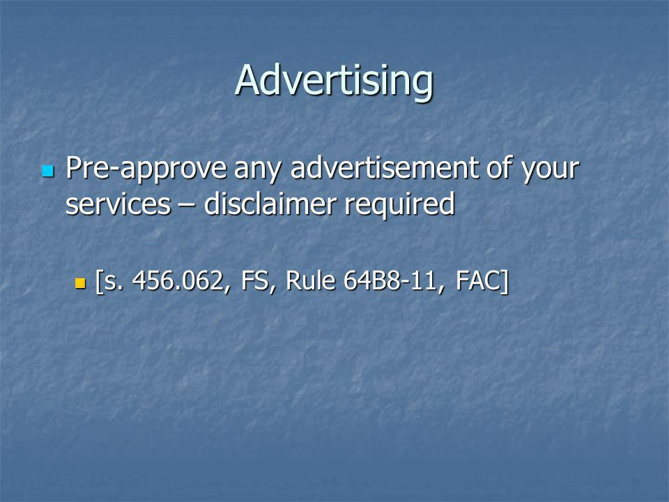 Advertising Pre-approve any advertisement of your services – disclaimer required.