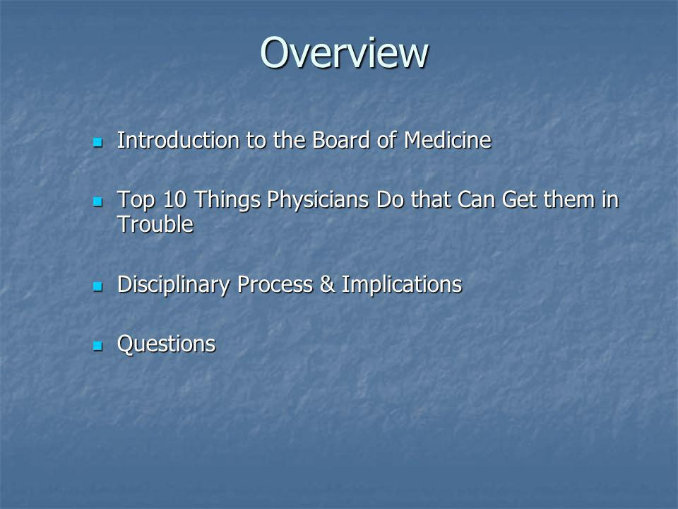 Overview Introduction to the Board of Medicine