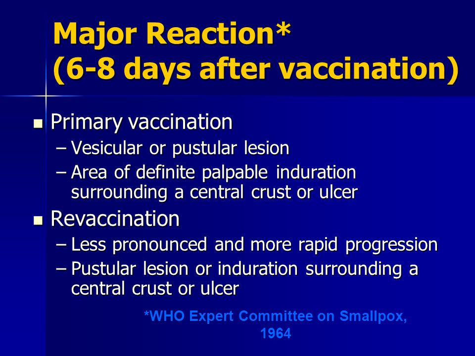 Major Reaction* (6-8 days after vaccination)