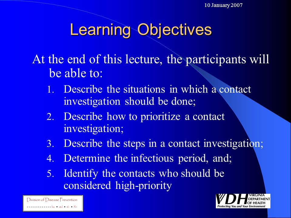10 January 2007 Learning Objectives. At the end of this lecture, the participants will be able to: