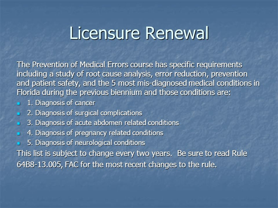 Licensure Renewal The Prevention of Medical Errors course has specific requirements.