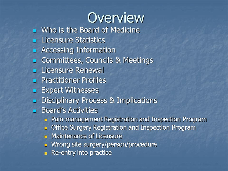 Overview Who is the Board of Medicine Licensure Statistics