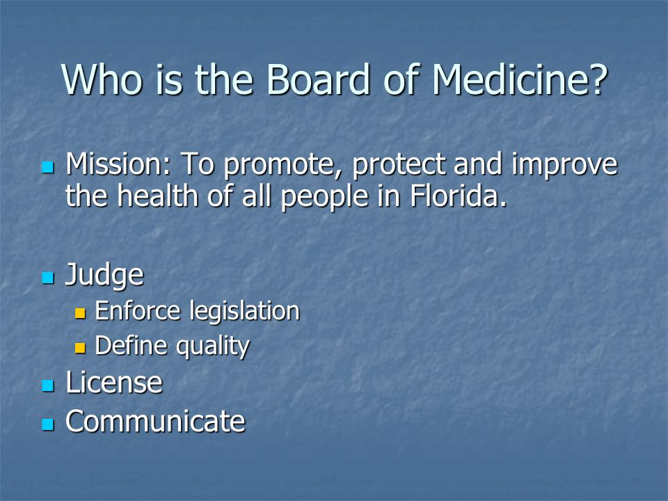 Who is the Board of Medicine