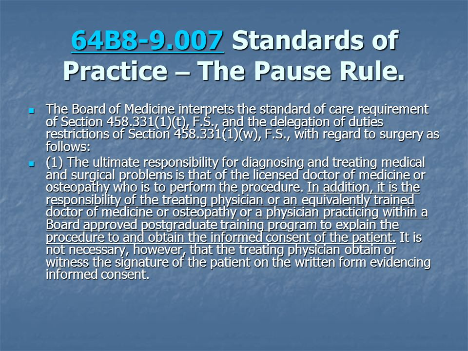 64B8-9.007 Standards of Practice – The Pause Rule.