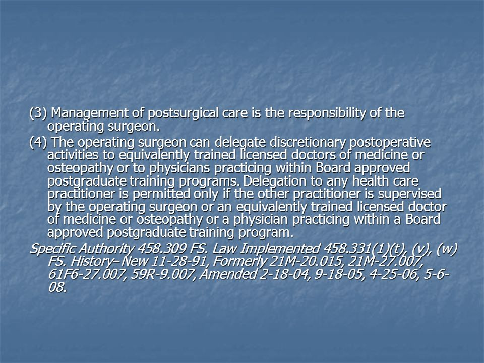 (3) Management of postsurgical care is the responsibility of the operating surgeon.