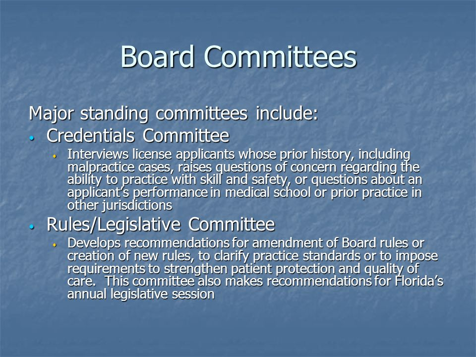 Board Committees Major standing committees include: