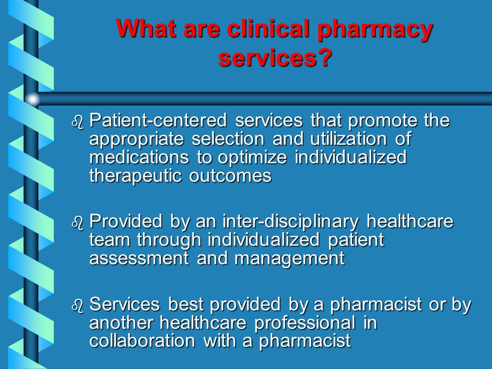 What are clinical pharmacy services