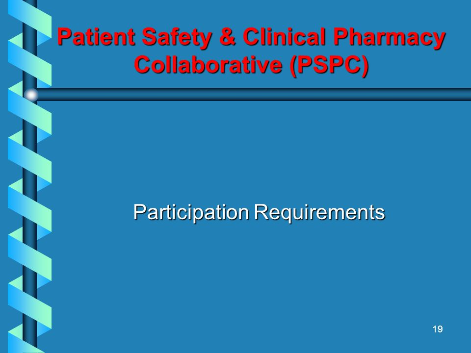 Patient Safety & Clinical Pharmacy Collaborative (PSPC)